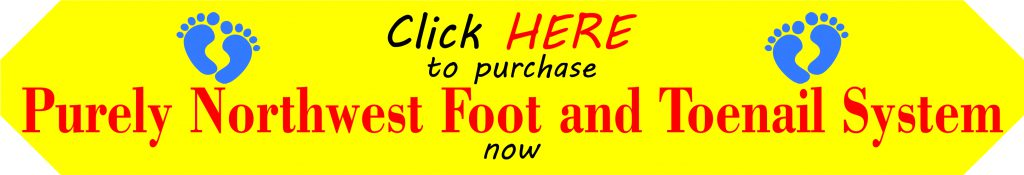 CALL TO ACTION TO PURCHASE PURELY NORTHWEST FOOT AND TOENAIL SYSTEM
