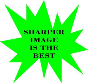 PICTURE OF WORDS SHARPER IMAGE IS THE BEST