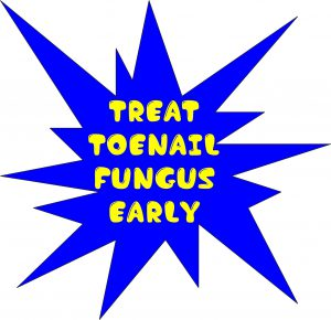 PICTURE WITH THE WORDS TREAT TOENAIL FUNGUS EARLY